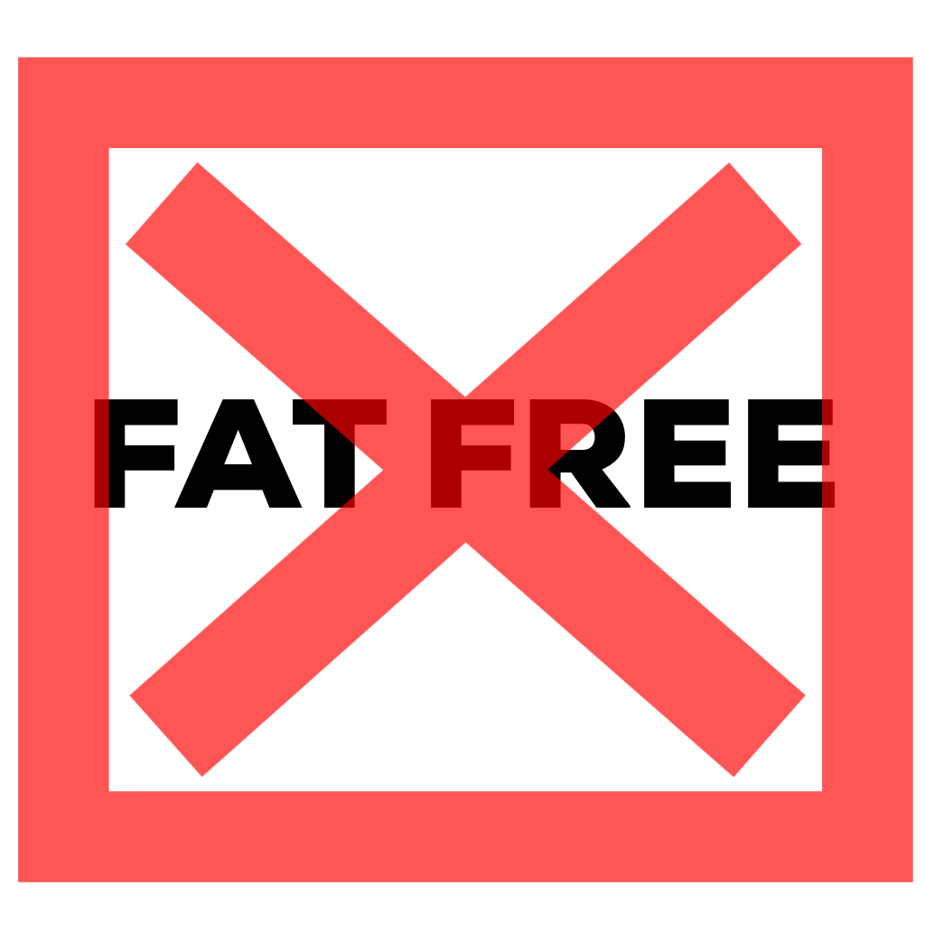 On The Go Wellness fat free anything is not healthy